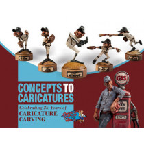 Concepts to Caricatures: Celebrating 25 Years of Caricature Caraving by The Caricature Carvers Of America, 9780764349775