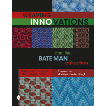Weaving Innovations from the Bateman Collection by Robyn Spady, 9780764349911