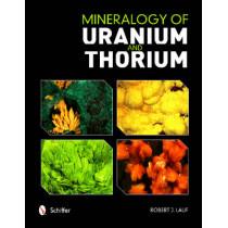 Mineralogy of Uranium and Thorium by Robert J. Lauf, 9780764351136