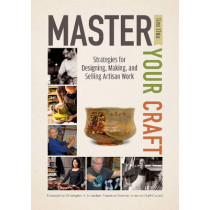 Master Your Craft: Strategies for Designing, Making, and Selling Artisan Work by Tien Chiu, 9780764351457