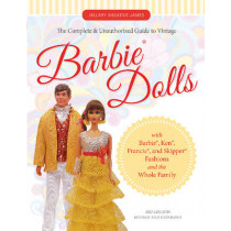 Complete and Unauthorized Guide to Vintage Barbie(R) Dolls by Hillary Shilkitus James, 9780764351587