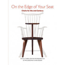 On the Edge of Your Seat: Chairs for the 21st Century by The Center For Art in Wood, 9780764351693