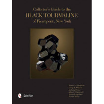 Collector's Guide to the Black Tourmaline of Pierrepont, New York by Dr. Steven C Chamberlain, 9780764351990