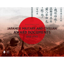 Japanese Military and Civilian Award Documents, 1868-1945 by Michael J. Martin, 9780764352027
