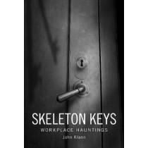 Skeleton Keys: Workplace Hauntings by John Klann, 9780764352089