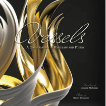 Vessels: A Conversation in Porcelain and Poetry by ,Jennifer Mccurdy, 9780764353130