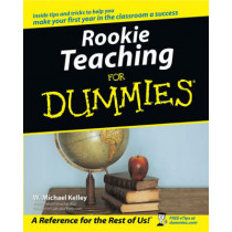 Rookie Teaching For Dummies by W.Michael Kelley, 9780764524790
