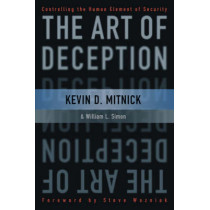 The Art of Deception: Controlling the Human Element of Security by Kevin D. Mitnick, 9780764542800