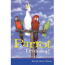 Parrot Training: A Guide to Taming and Gentling Your Avian Companion by Bonnie Munro Doane, 9780764563270