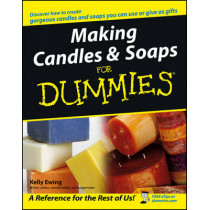 Making Candles and Soaps For Dummies by Kelly Ewing, 9780764574085