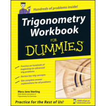 Trigonometry Workbook For Dummies by Mary Jane Sterling, 9780764587818