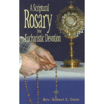 A Scriptural Rosary for Eucharistic Devotion by Senior University Lecturer in Medieval History Robert Stein, 9780764805806