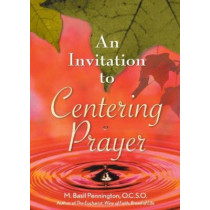 An Invitation to Centering Prayer: Including an Introduction to Lectio Divina by M Pennington, 9780764807824