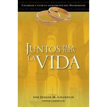 Juntos Para Toda La Vida: Una Preparacion Para La Celebracion del Matrimonio by Father Joseph Champlin, 9780764822070