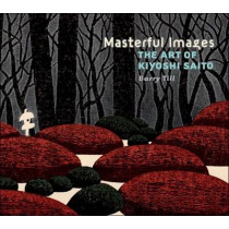 Masterful Images the Art of Kiyoshi Saito A218 by Barry Till, 9780764964558