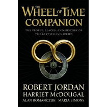 The Wheel of Time Companion: The People, Places, and History of the Bestselling Series by Robert Jordan, 9780765314611