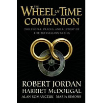 The Wheel of Time Companion: The People, Places, and History of the Bestselling Series by Robert Jordan, 9780765314628
