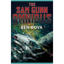 The Sam Gunn Omnibus: Featuring Every Story Ever Written about Sam Gunn, and Then Some by Dr Ben Bova, 9780765316202