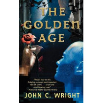 The Golden Age by John C Wright, 9780765336699
