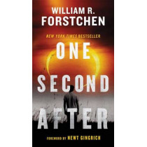 One Second After by Dr William R Forstchen, 9780765356864