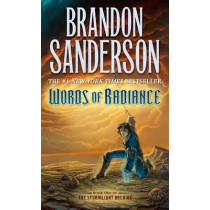 Words of Radiance: Book Two of the Stormlight Archive by Brandon Sanderson, 9780765365286