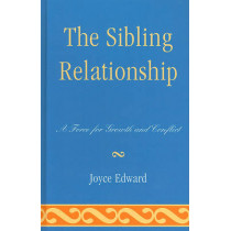 The Sibling Relationship: A Force for Growth and Conflict by Joyce Edward, 9780765707321
