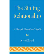 The Sibling Relationship: A Force for Growth and Conflict by Joyce Edward, 9780765707338