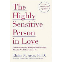 Highly Sensitive Person in Love by Elaine N. Aron, 9780767903363