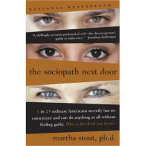 The Sociopath Next Door: The Ruthless Versus the Rest of Us by Martha Stout, 9780767915823