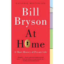 At Home: A Short History of Private Life by Bill Bryson, 9780767919395