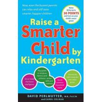 Raise A Smarter Child By Kindergarten by Carol Colman, 9780767923026