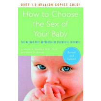 How to Choose the Sex of Your Baby: The Method Best Supported by Scientific Evidence by Landrum B Shettles, 9780767926102
