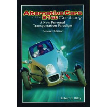 Alternative Cars in the 21st Century: A New Personal Transportation Paradigm by Robert Q. Riley, 9780768008746