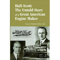 Hall-Scott: The Untold Story of a Great American Engine Maker by Ric A. Dias, 9780768016604