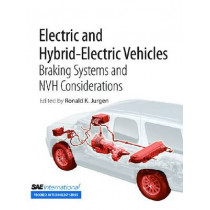 Electric and Hybrid-Electric Vehicles: Braking Systems and NVH Considerations by Ronald K. Jurgen, 9780768057201