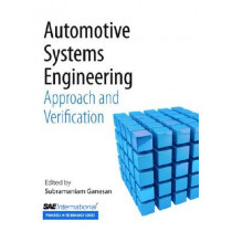 Automative Systems Engineering: Approach and Verification by Subramaniam Ganesan, 9780768057263