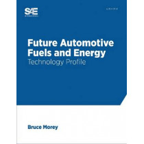 Future Automotive Fuels and Energy by Bruce Morey, 9780768075021