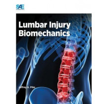 Lumbar Injury Biomechanics by Jeffrey A. Pike, 9780768076448