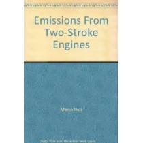 Emissions From Two-Stroke Engines by Marco Nuti, 9780768077261