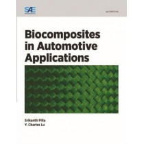 Biocomposites in Automotive Applications by Charles Lu, 9780768081480