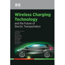Wireless Charging Technology: and The Future of Electric Transportation by In-Soo Suh, 9780768081534