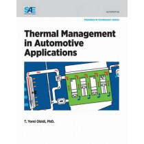 Thermal Management in Automotive Applications by T. Yomi Obidi, 9780768081749