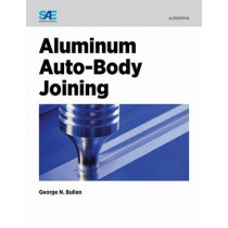 Aluminum Auto-Body Joining by George Nicholas Bullen, 9780768082524