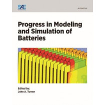 Progress in Modeling and Simulation of Batteries by John Turner, 9780768082821