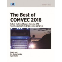 The Best of COMVEC 2016: Select Technical Papers from the SAE Commercial Vehicle Engineering Congress by Kevin Jost, 9780768083897