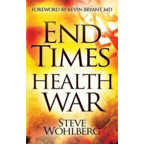 End Times Health War by Steve Wohlberg, 9780768404531
