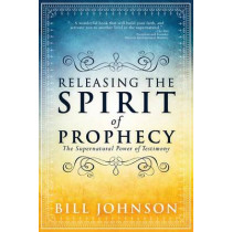 Releasing The Spirit Of Prophecy by Bill Johnson, 9780768404814