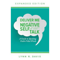 Deliver Me From Negative Self-Talk Expanded Edition by Lynn Davis, 9780768407679