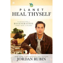 Planet, Heal Thyself by Jordan Rubin, 9780768408591