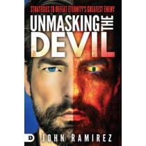 Unmasking The Devil by John Ramirez, 9780768408904